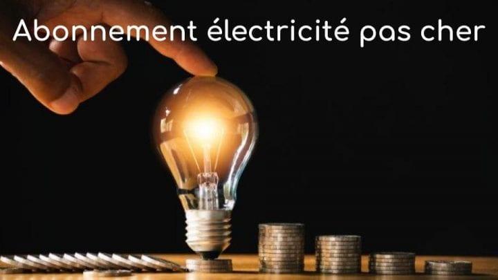 abonnement electricite pas cher