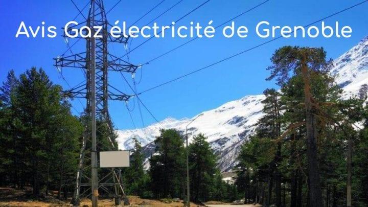 Avis Gaz Electricité Grenoble