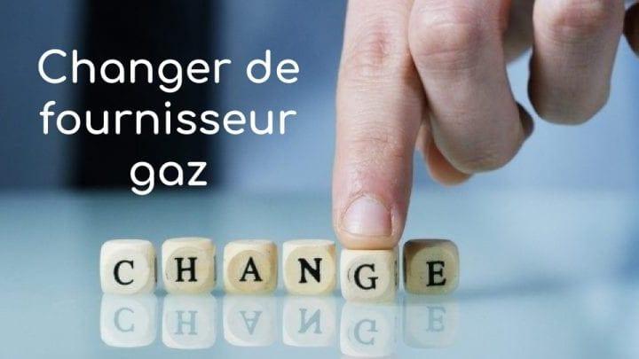 Changer fournisseur de gaz
